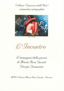 EDIZIONI MARIA ROSA GARATTI L'INCONTRO l'immagine della poesia di Maria Rosa Garatti