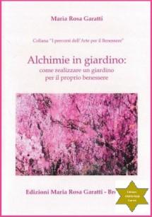 NEW Alchimie in giardino : come realizzare un giardino per il proprio benessere di Maria Rosa Garatti tav d'autore di Elisabeth Thenèee