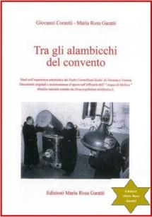 EDIZIONI MARIA ROSA GARATTI Tra gli alambicchi del convento di G.Corsetti e M.R.Garatti